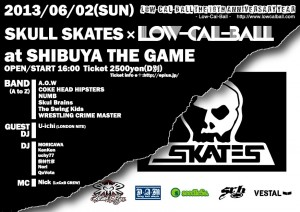 Low-Cal-Ball The 10th Anniversary Year ~SKULL SKATES x Low-Cal-Ball~